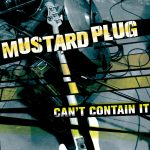 MUSTARD_PLUG_cant_contain_it
