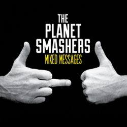 The Planet Smashers album Mixed Messages. (Credit: Stomp Records)