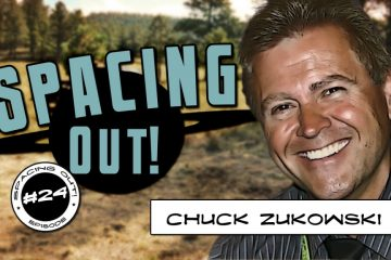 Chuck Zukowski on Spacing Out!