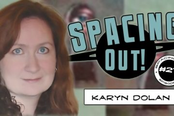 Karyn Dolan on Spacing Out!