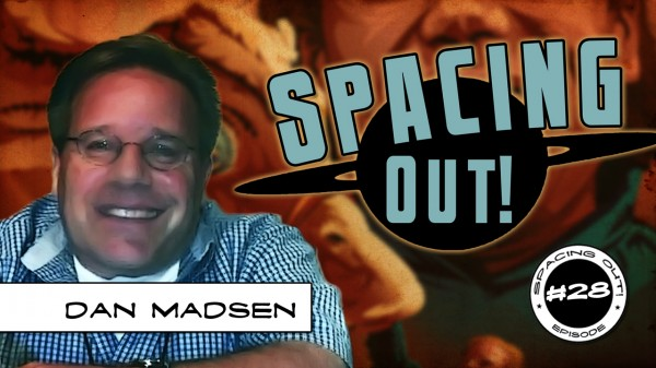 Dan Madsen on Spacing Out!